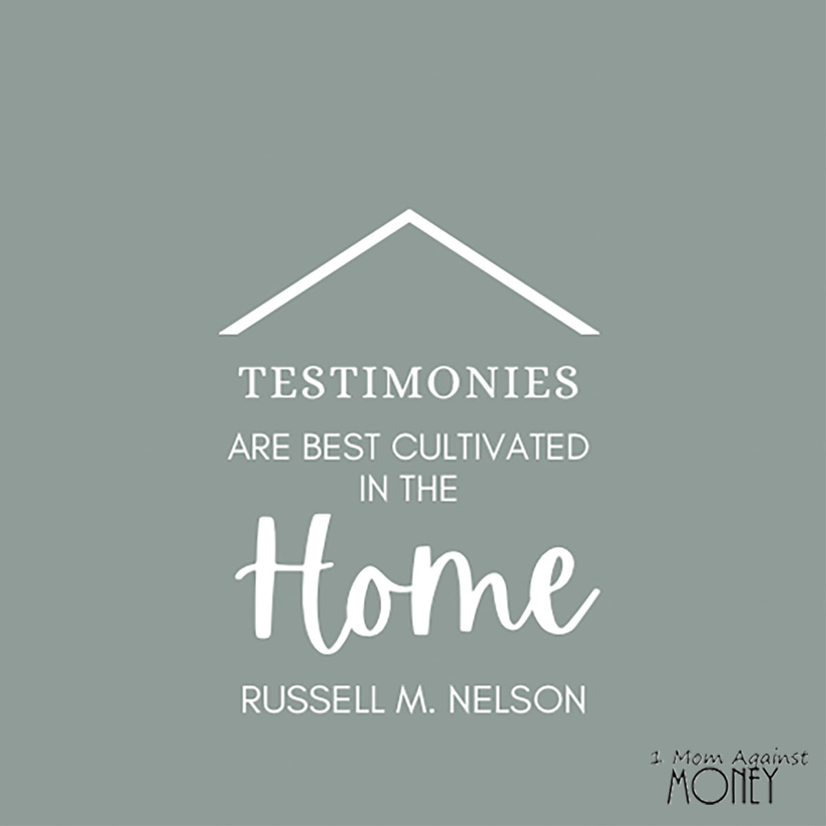 Testimony Home General Conference Quote
